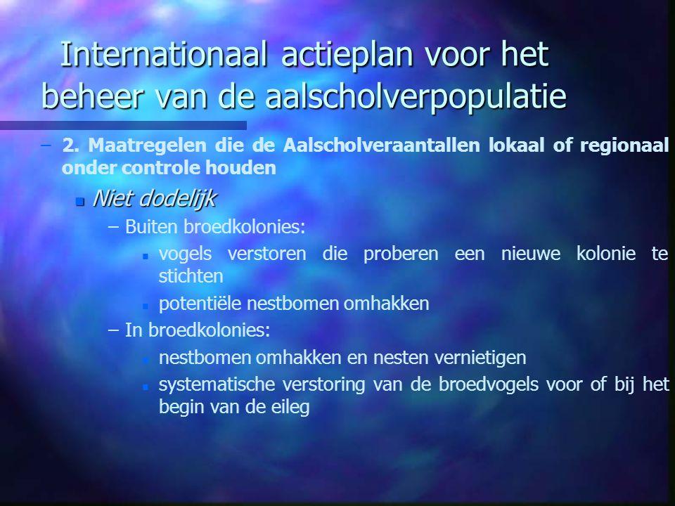 Internationaal actieplan voor het beheer van de aalscholverpopulatie – –2. Maatregelen die de Aalscholveraantallen lokaal of regionaal onder controle