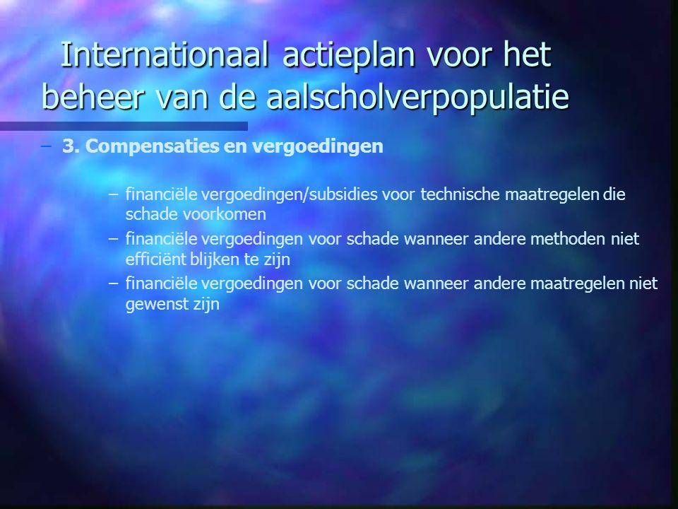 Internationaal actieplan voor het beheer van de aalscholverpopulatie – –3. Compensaties en vergoedingen – –financiële vergoedingen/subsidies voor tech