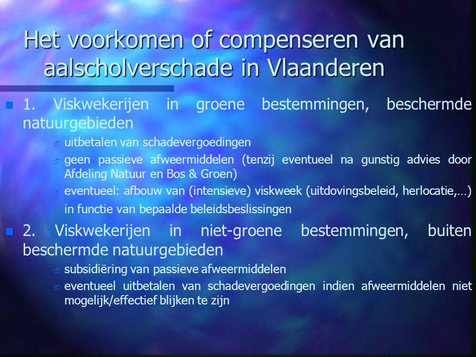 Het voorkomen of compenseren van aalscholverschade in Vlaanderen n n 1. Viskwekerijen in groene bestemmingen, beschermde natuurgebieden - - uitbetalen