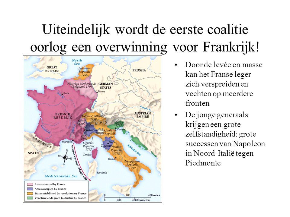 Uiteindelijk wordt de eerste coalitie oorlog een overwinning voor Frankrijk! •Door de levée en masse kan het Franse leger zich verspreiden en vechten