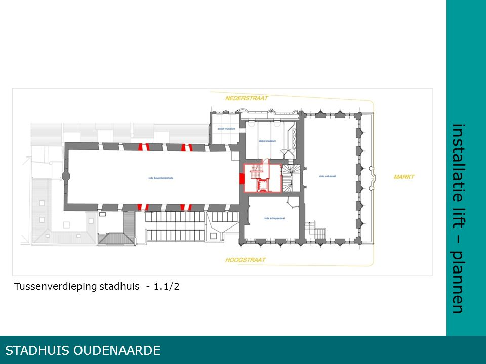 installatie lift – plannen STADHUIS OUDENAARDE Tussenverdieping stadhuis - 1.1/2
