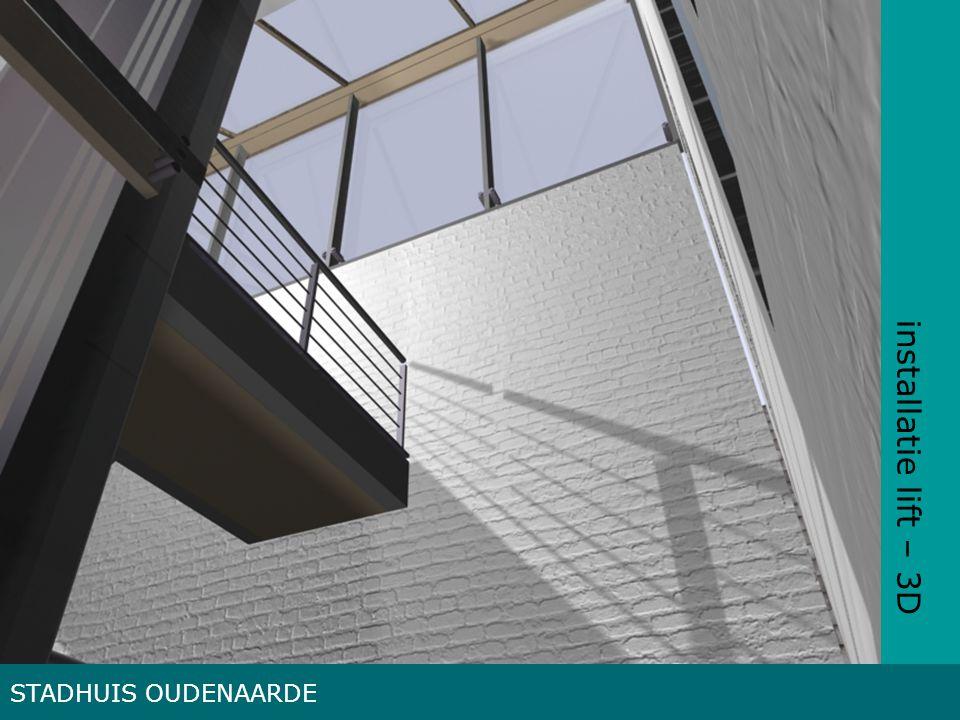 installatie lift – 3D STADHUIS OUDENAARDE