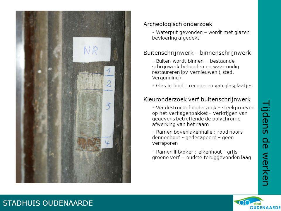 Tijdens de werken Archeologisch onderzoek - Waterput gevonden – wordt met glazen bevloering afgedekt - Via destructief onderzoek – steekproeven op het