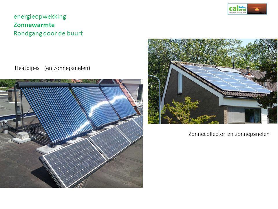 energieopwekking Zonnewarmte Rondgang door de buurt Zonnecollector en zonnepanelen Heatpipes (en zonnepanelen)