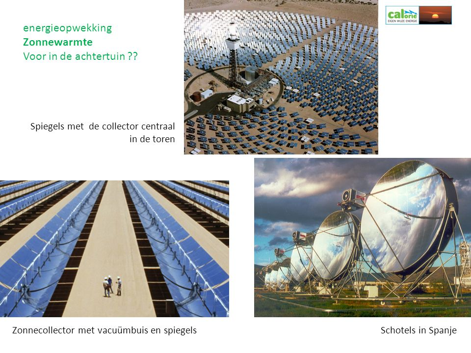 energieopwekking Zonnewarmte Werking vlakkeplaat collector Onder: gecombineerde warmtewisselaar tapwater en cv (alleen in combi met lage-temp.