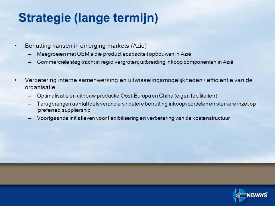 •Benutting kansen in emerging markets (Azië) –Meegroeien met OEM's die productiecapaciteit opbouwen in Azië –Commerciële slagkracht in regio vergroten