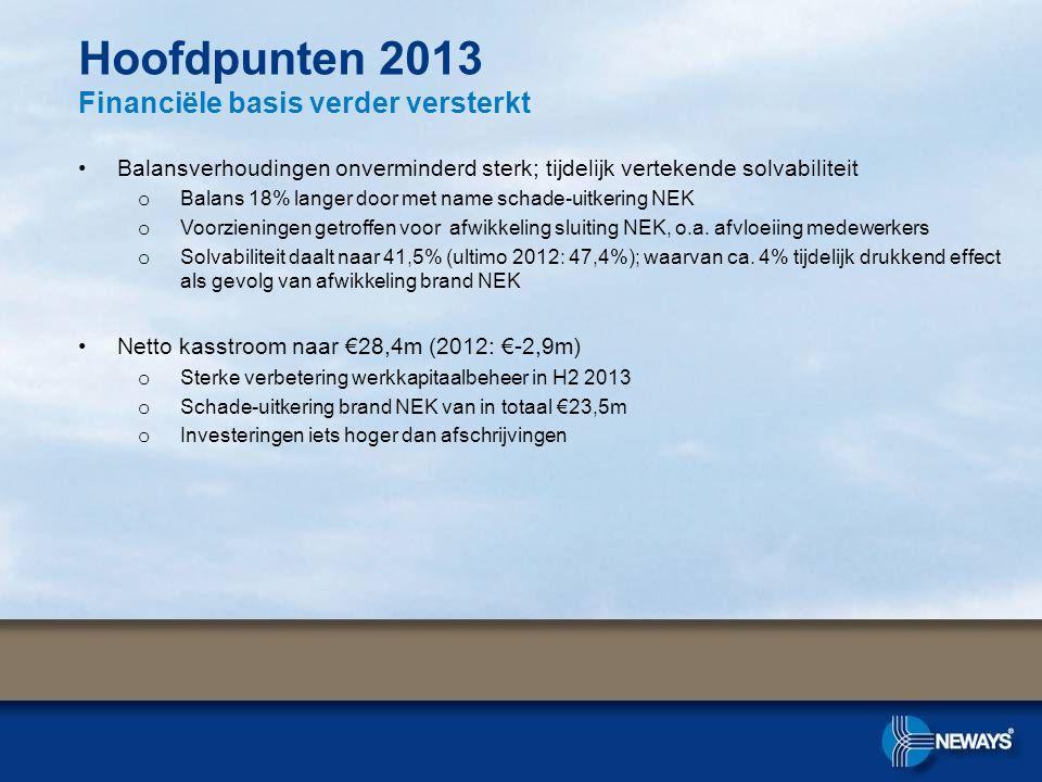 Hoofdpunten 2013 Financiële basis verder versterkt •Balansverhoudingen onverminderd sterk; tijdelijk vertekende solvabiliteit o Balans 18% langer door