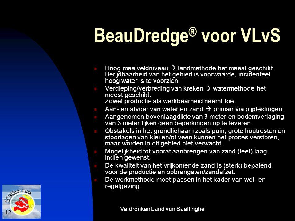 Verdronken Land van Saeftinghe 12 BeauDredge ® voor VLvS  Hoog maaiveldniveau  landmethode het meest geschikt. Berijdbaarheid van het gebied is voor