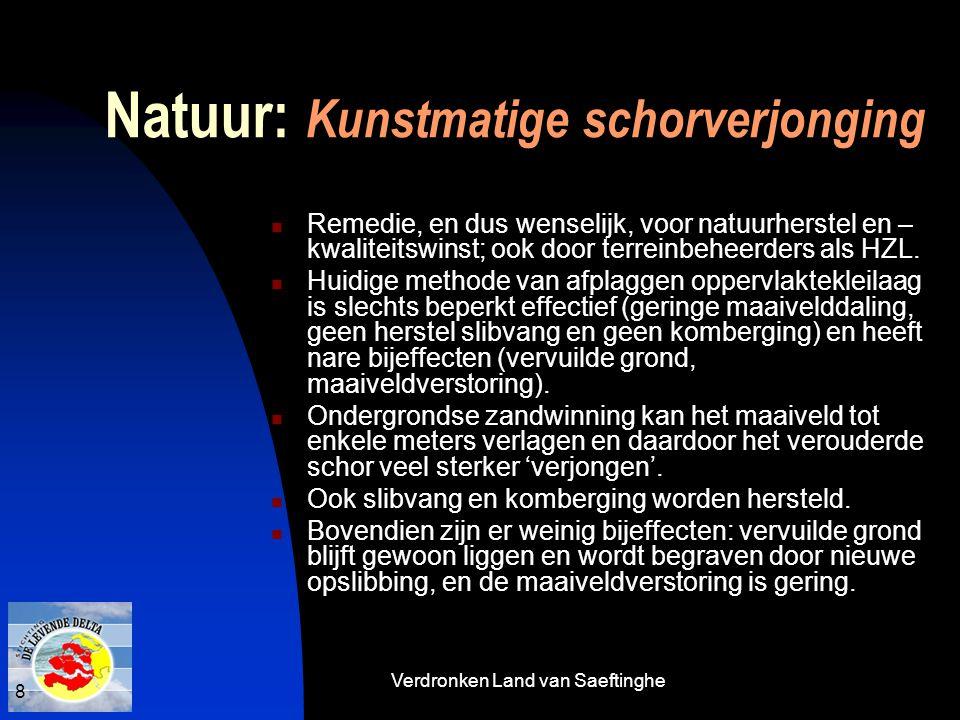 Verdronken Land van Saeftinghe 8 Natuur: Kunstmatige schorverjonging  Remedie, en dus wenselijk, voor natuurherstel en – kwaliteitswinst; ook door te