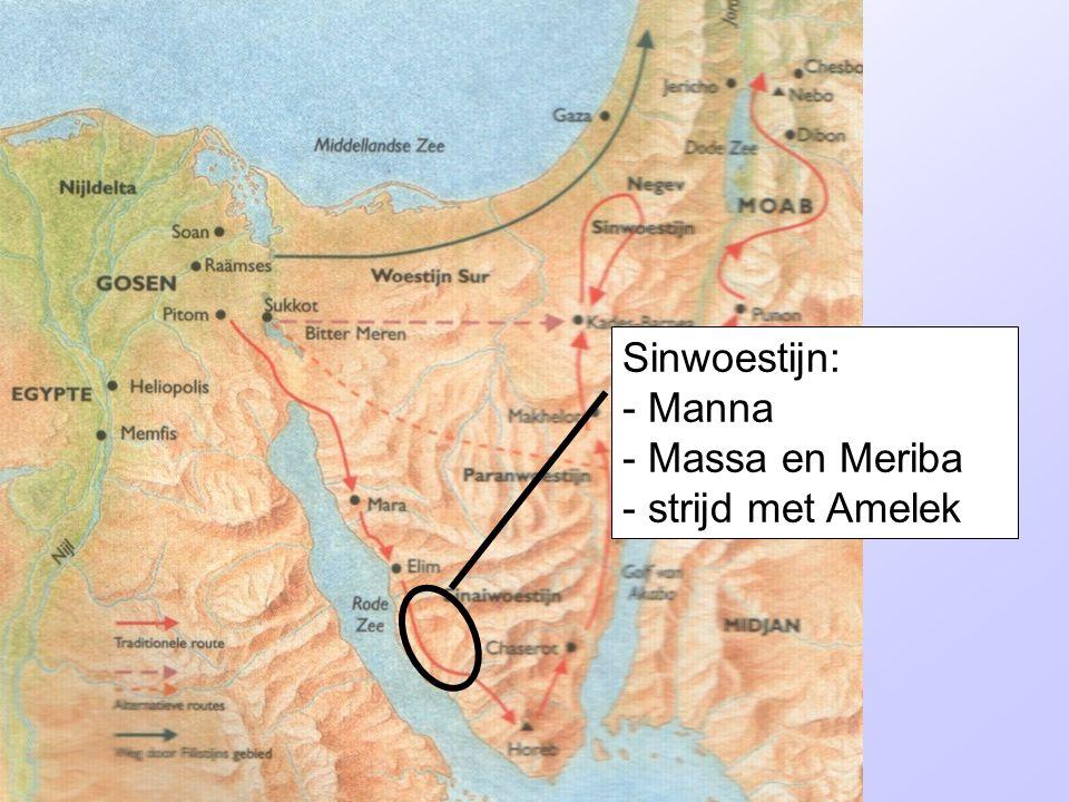 Sinwoestijn: - Manna - Massa en Meriba - strijd met Amelek