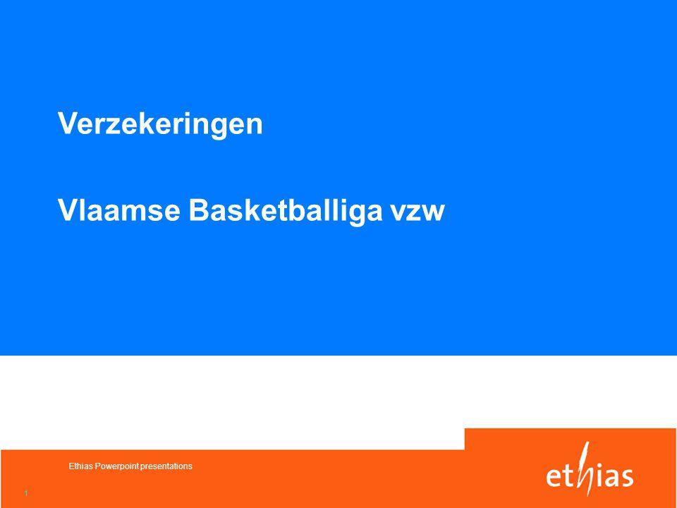 1 Ethias Powerpoint presentations Verzekeringen Vlaamse Basketballiga vzw