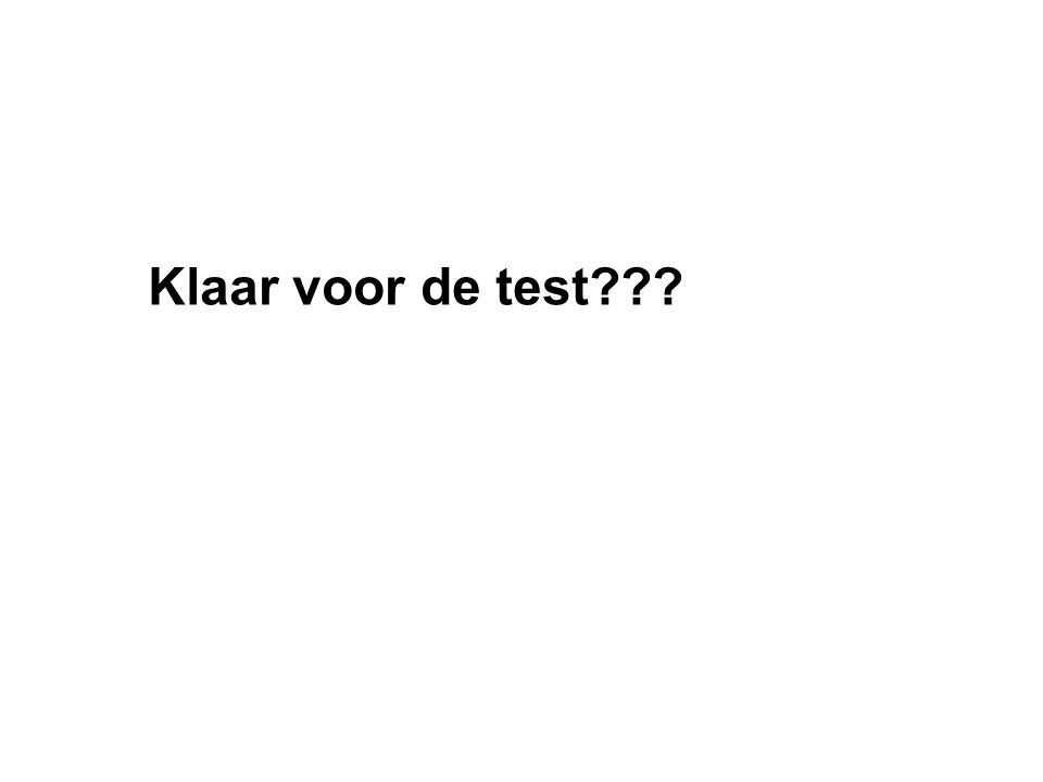 Klaar voor de test???