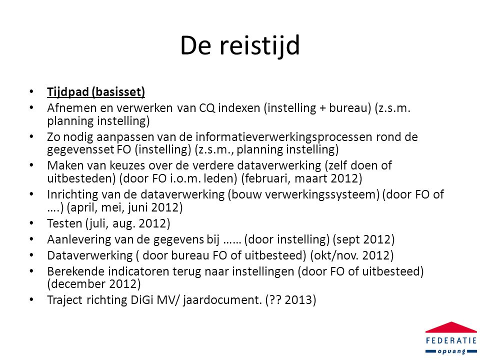 De reistijd • Tijdpad (basisset) • Afnemen en verwerken van CQ indexen (instelling + bureau) (z.s.m.