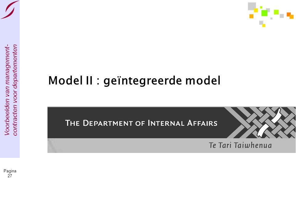Voorbeelden van management- contracten voor departementen Pagina 27 Model II : geïntegreerde model