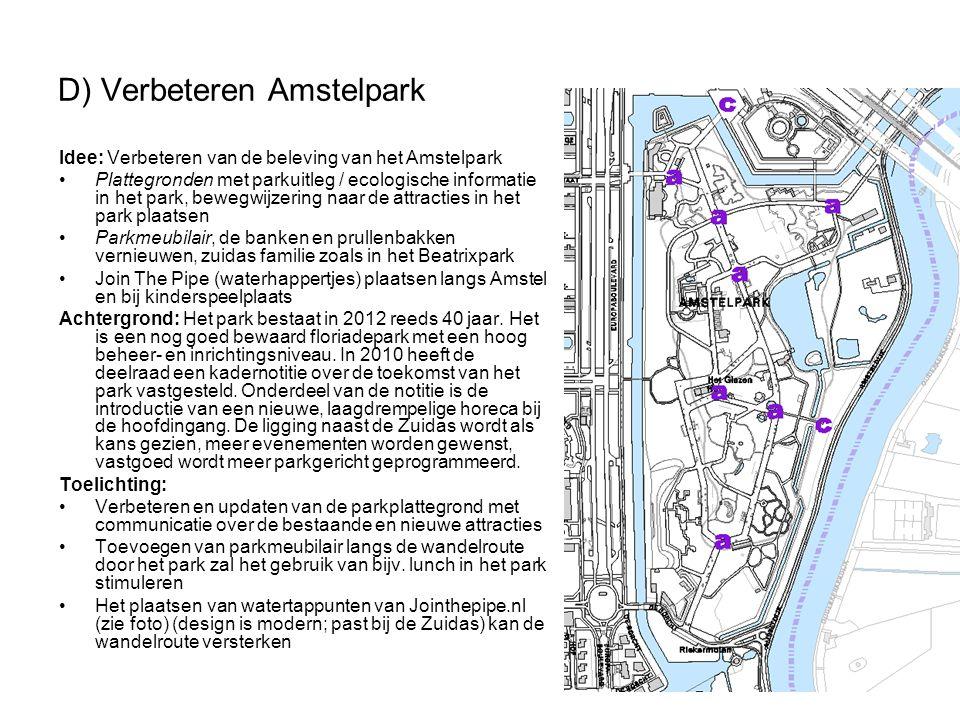 D) Verbeteren Amstelpark Idee: Verbeteren van de beleving van het Amstelpark •Plattegronden met parkuitleg / ecologische informatie in het park, beweg