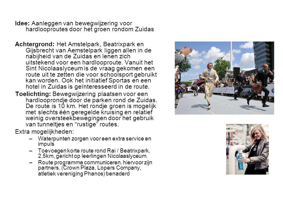 Idee: Aanleggen van bewegwijzering voor hardlooproutes door het groen rondom Zuidas Achtergrond: Het Amstelpark, Beatrixpark en Gijsbrecht van Aemstel