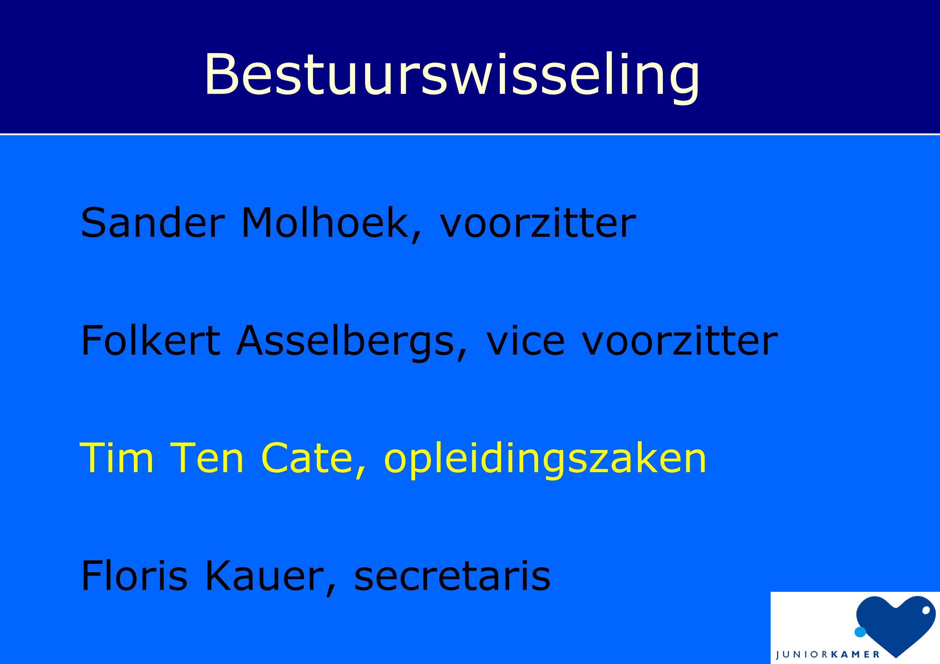 Sander Molhoek, voorzitter Folkert Asselbergs, vice voorzitter Tim Ten Cate, opleidingszaken Floris Kauer, secretaris