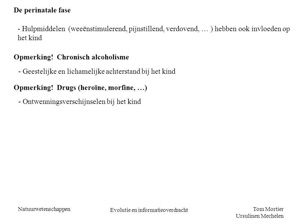 Tom Mortier Ursulinen Mechelen Natuurwetenschappen Evolutie en informatieoverdracht De perinatale fase - Hulpmiddelen (weeënstimulerend, pijnstillend,