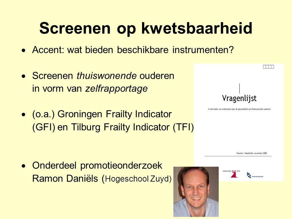 Screenen op kwetsbaarheid  Accent: wat bieden beschikbare instrumenten?  Screenen thuiswonende ouderen in vorm van zelfrapportage  (o.a.) Groningen