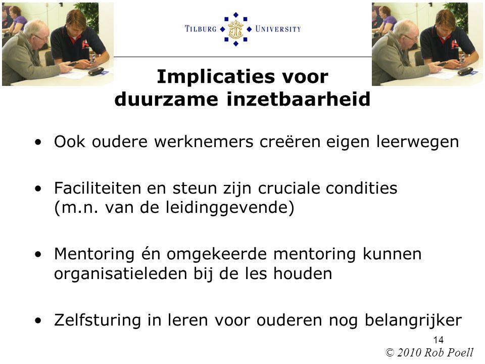14 Implicaties voor duurzame inzetbaarheid •Ook oudere werknemers creëren eigen leerwegen •Faciliteiten en steun zijn cruciale condities (m.n.