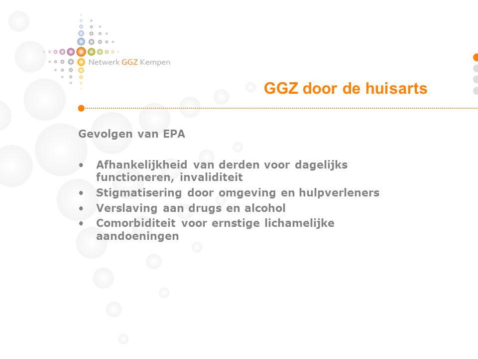 Gevolgen van EPA •Afhankelijkheid van derden voor dagelijks functioneren, invaliditeit •Stigmatisering door omgeving en hulpverleners •Verslaving aan