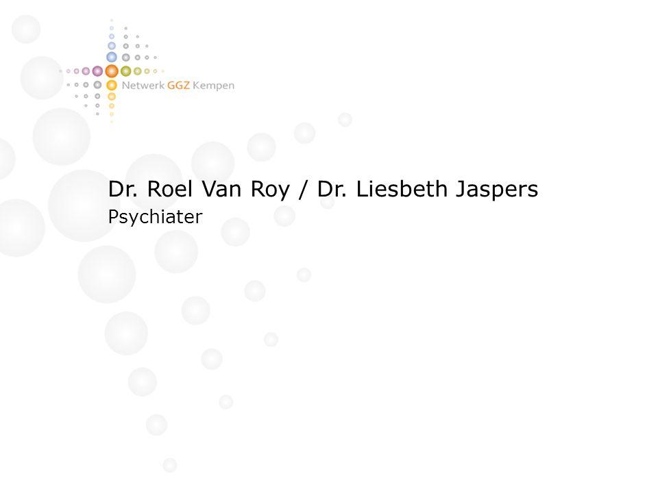 Dr. Roel Van Roy / Dr. Liesbeth Jaspers Psychiater