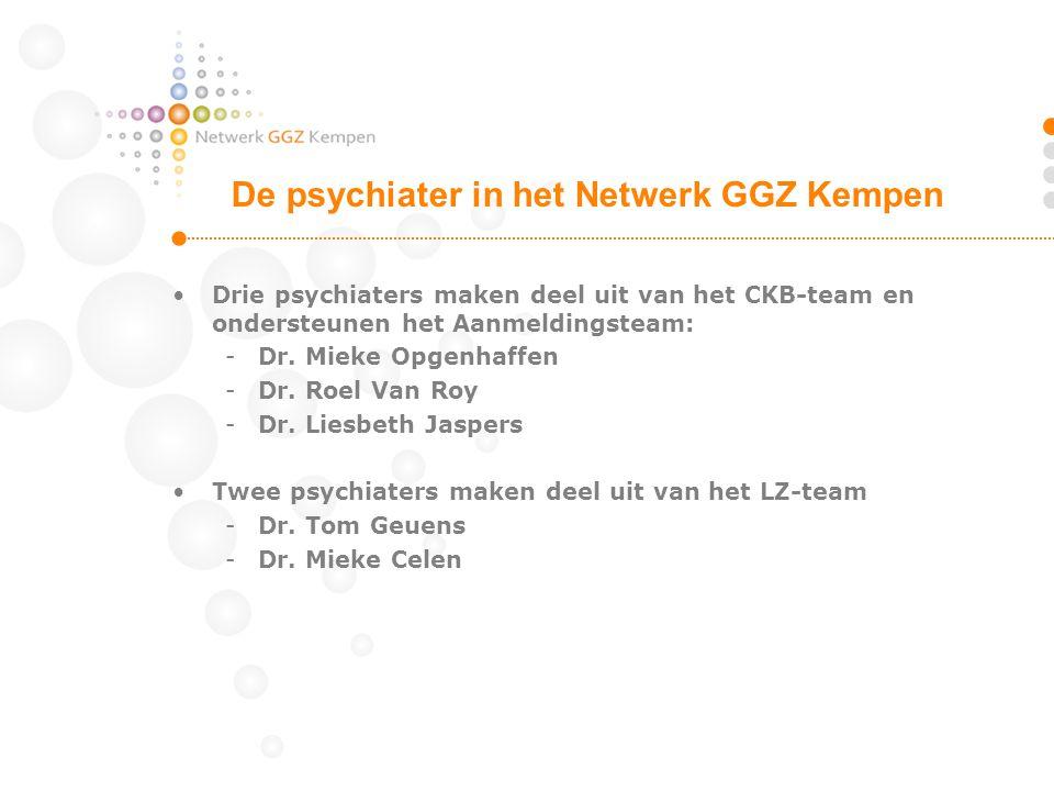 •Drie psychiaters maken deel uit van het CKB-team en ondersteunen het Aanmeldingsteam: -Dr. Mieke Opgenhaffen -Dr. Roel Van Roy -Dr. Liesbeth Jaspers