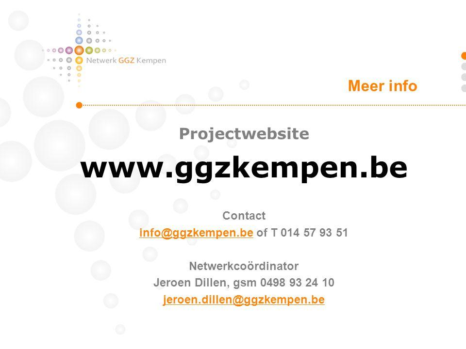 Projectwebsite www.ggzkempen.be Contact info@ggzkempen.beinfo@ggzkempen.be of T 014 57 93 51 Netwerkcoördinator Jeroen Dillen, gsm 0498 93 24 10 jeroe