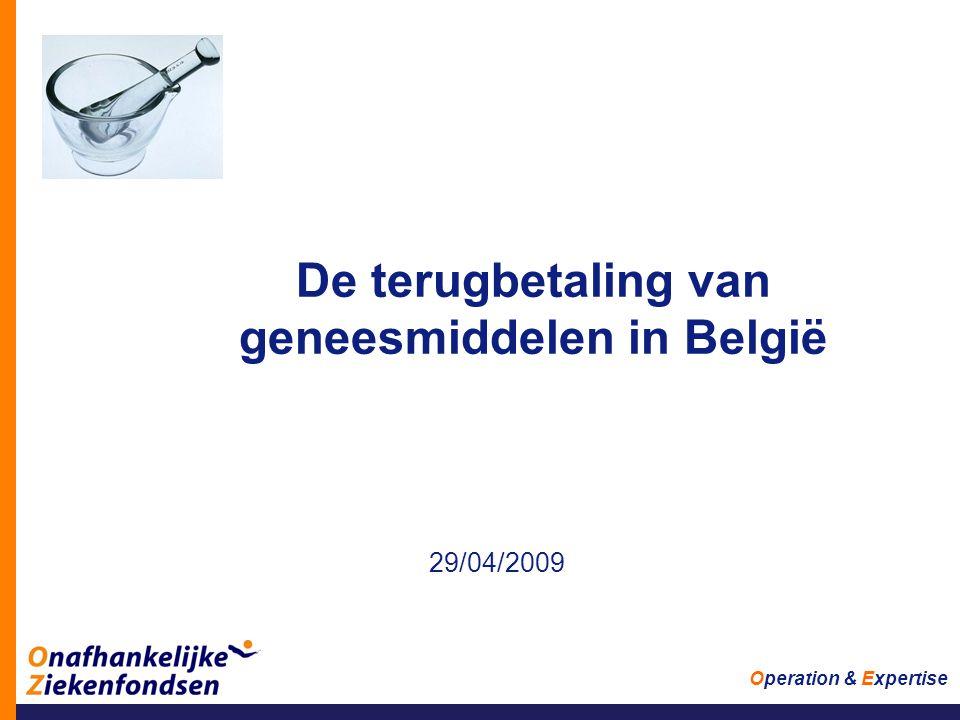 Operation & Expertise De terugbetaling van geneesmiddelen in België 29/04/2009