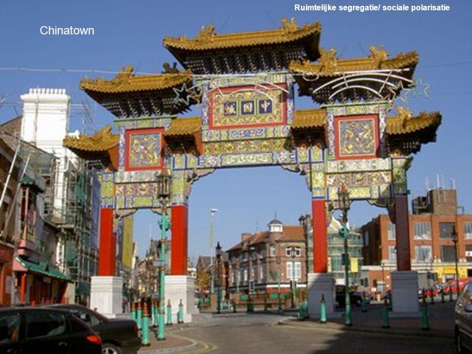 Chinatown Ruimtelijke segregatie/ sociale polarisatie