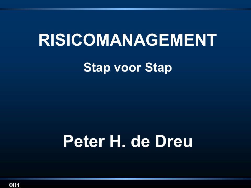 001 RISICOMANAGEMENT Stap voor Stap Peter H. de Dreu