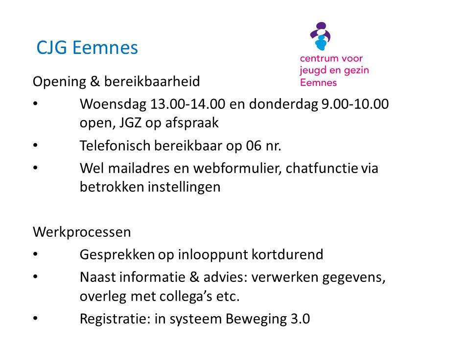 CJG Eemnes Opening & bereikbaarheid • Woensdag 13.00-14.00 en donderdag 9.00-10.00 open, JGZ op afspraak • Telefonisch bereikbaar op 06 nr.
