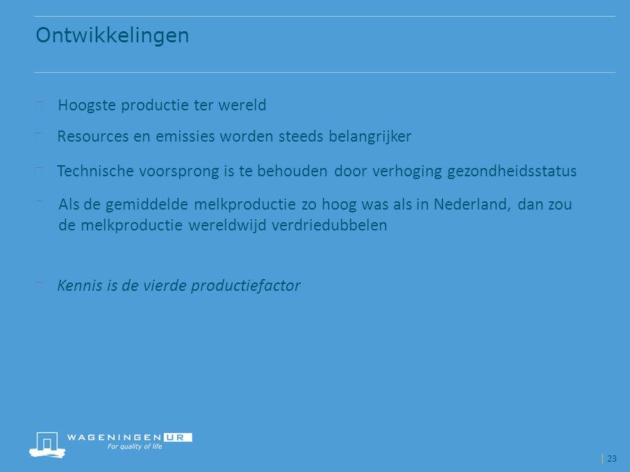 Ontwikkelingen  Resources en emissies worden steeds belangrijker  Als de gemiddelde melkproductie zo hoog was als in Nederland, dan zou de melkprodu