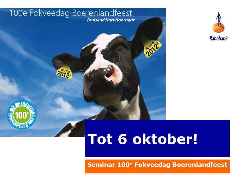 Tot 6 oktober! Seminar 100 e Fokveedag Boerenlandfeest