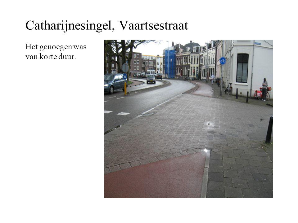 Catharijnesingel, Vaartsestraat Het genoegen was van korte duur.