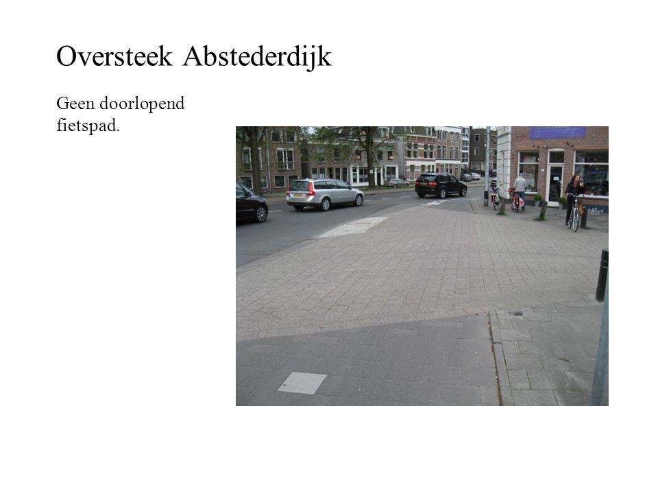 Oversteek Abstederdijk Geen doorlopend fietspad.