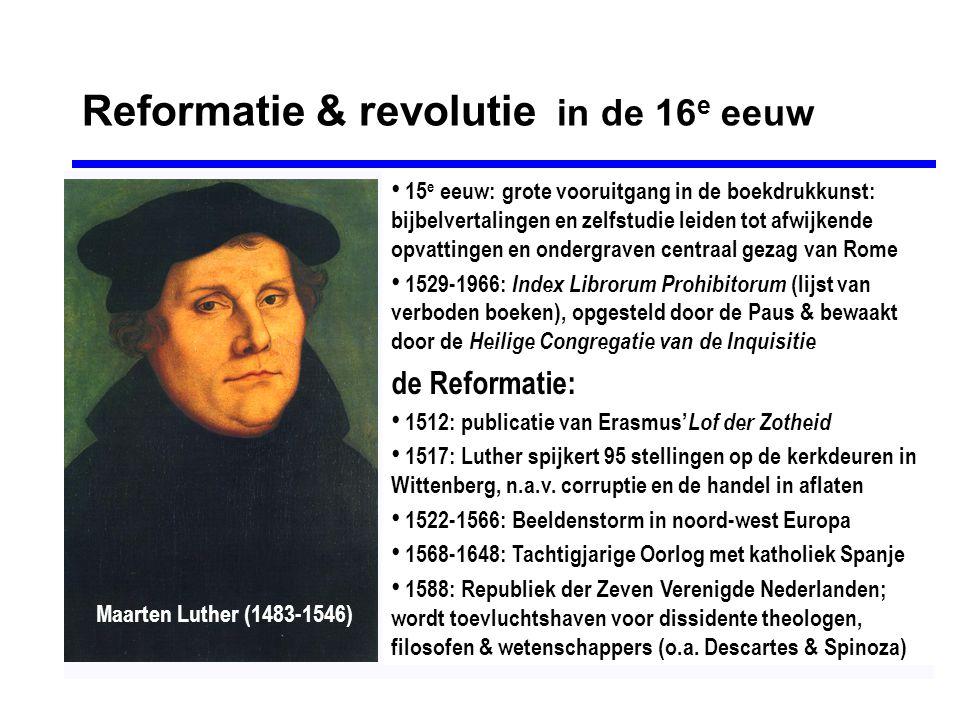 Reformatie & revolutie in de 16 e eeuw • 15 e eeuw: grote vooruitgang in de boekdrukkunst: bijbelvertalingen en zelfstudie leiden tot afwijkende opvat