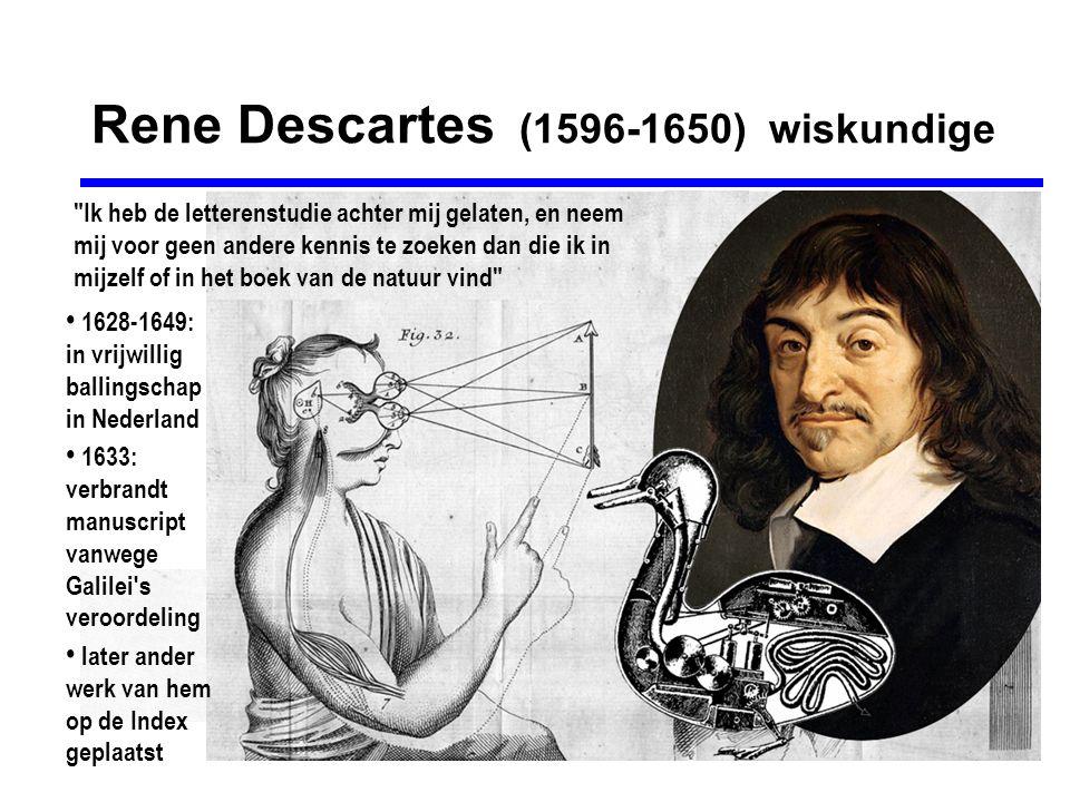 Rene Descartes twijfel & dualisme • zintuiglijke waarneming is onbetrouwbaar; alleen deductieve kennis is betrouwbaar • methodische twijfel: wat is zeker.