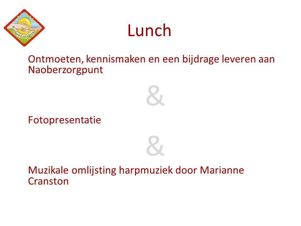 Lunch Ontmoeten, kennismaken en een bijdrage leveren aan Naoberzorgpunt & Fotopresentatie & Muzikale omlijsting harpmuziek door Marianne Cranston