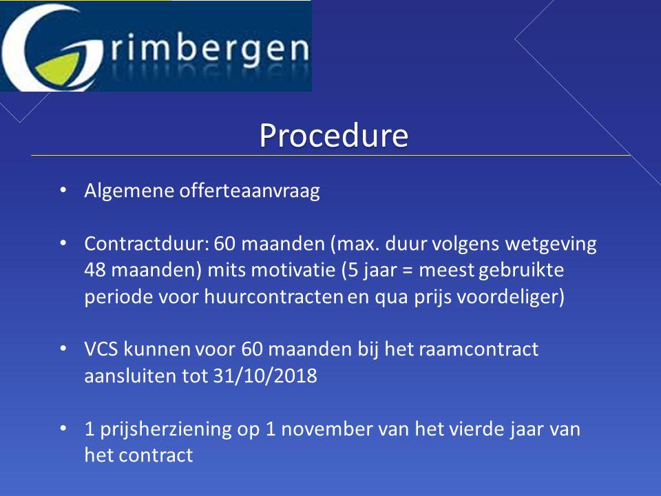 Procedure • Algemene offerteaanvraag • Contractduur: 60 maanden (max.