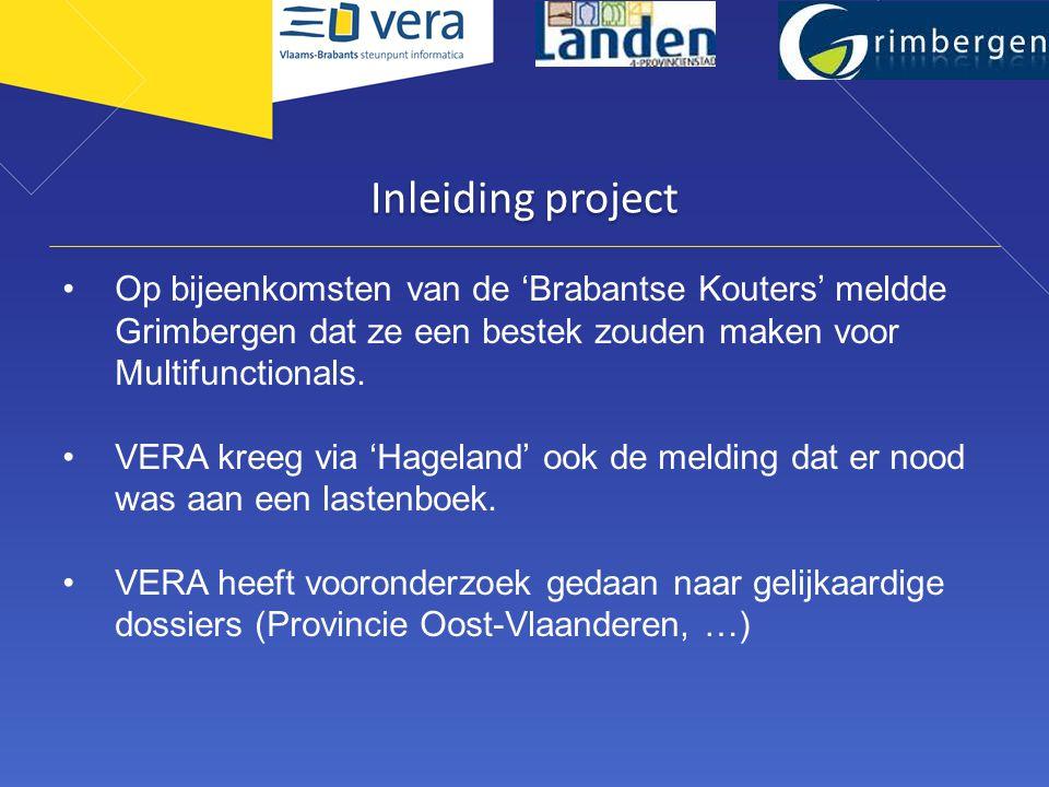 Inleiding project •Op bijeenkomsten van de 'Brabantse Kouters' meldde Grimbergen dat ze een bestek zouden maken voor Multifunctionals.