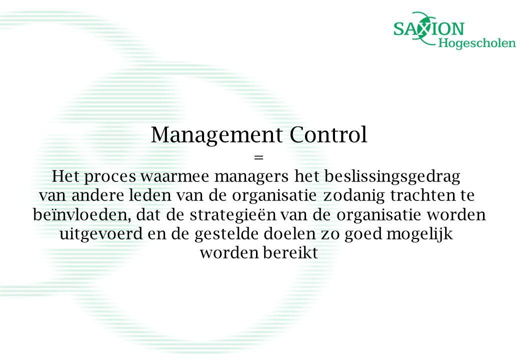 Management Control = Het proces waarmee managers het beslissingsgedrag van andere leden van de organisatie zodanig trachten te beïnvloeden, dat de str
