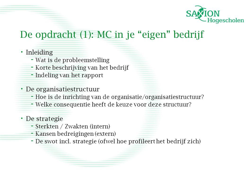 """De opdracht (1): MC in je """"eigen"""" bedrijf • Inleiding - Wat is de probleemstelling - Korte beschrijving van het bedrijf - Indeling van het rapport • D"""