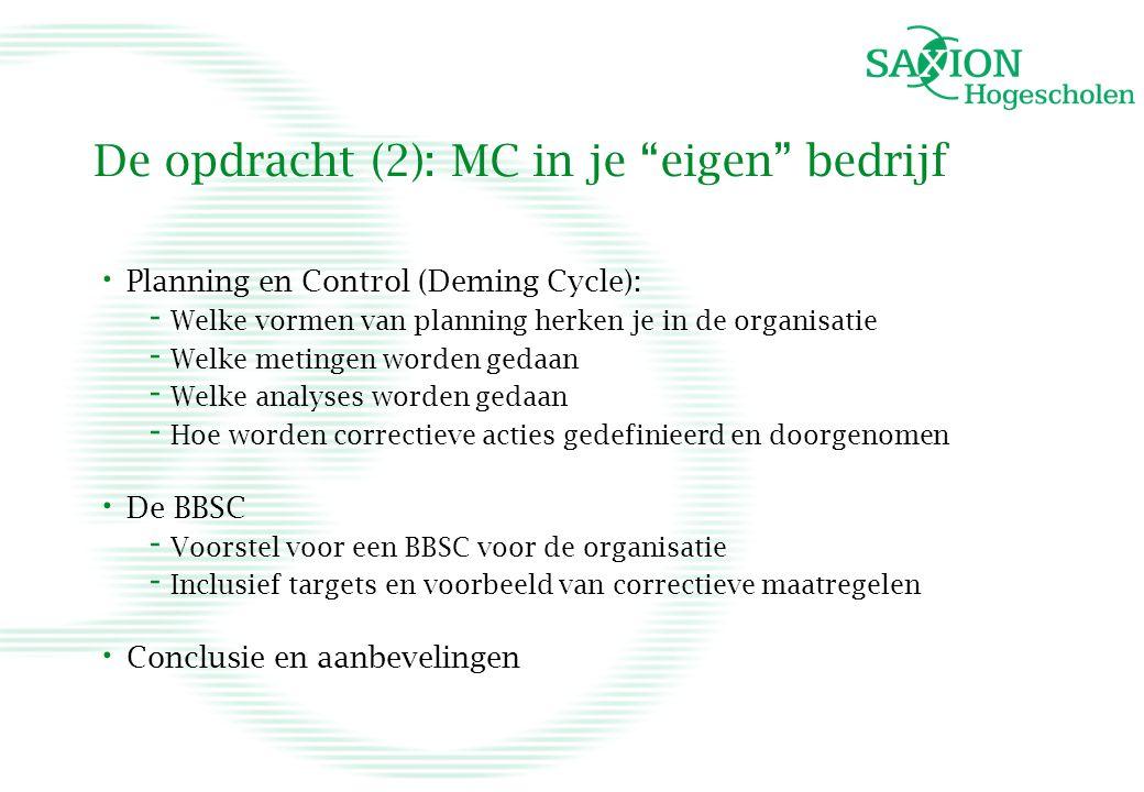"""De opdracht (2): MC in je """"eigen"""" bedrijf • Planning en Control (Deming Cycle): - Welke vormen van planning herken je in de organisatie - Welke meting"""