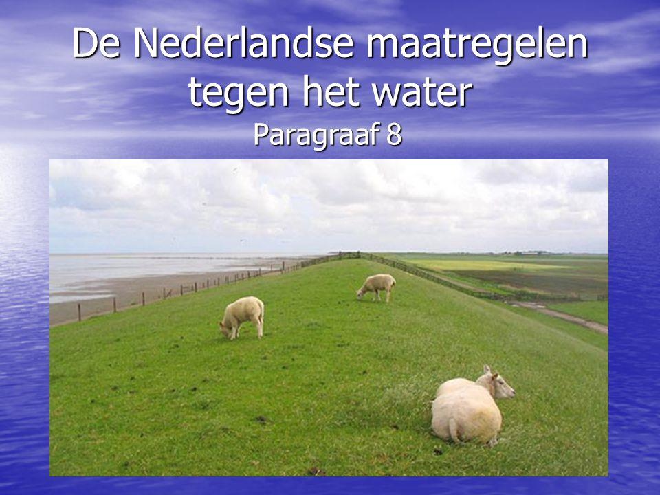 De Nederlandse maatregelen tegen het water Paragraaf 8