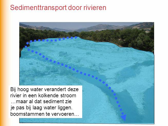 Bij laag water vervoert deze rivier nauwelijks sediment Bij hoog water verandert deze rivier in een kolkende stroom die in staat is om naast zand en k