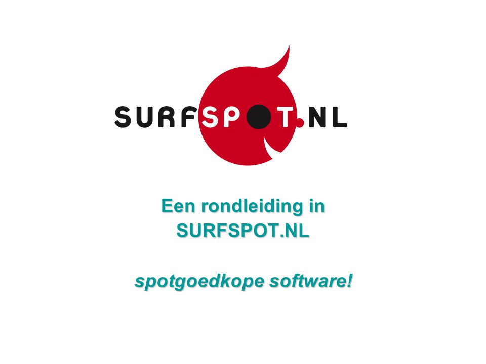 Een rondleiding in SURFSPOT.NL spotgoedkope software!