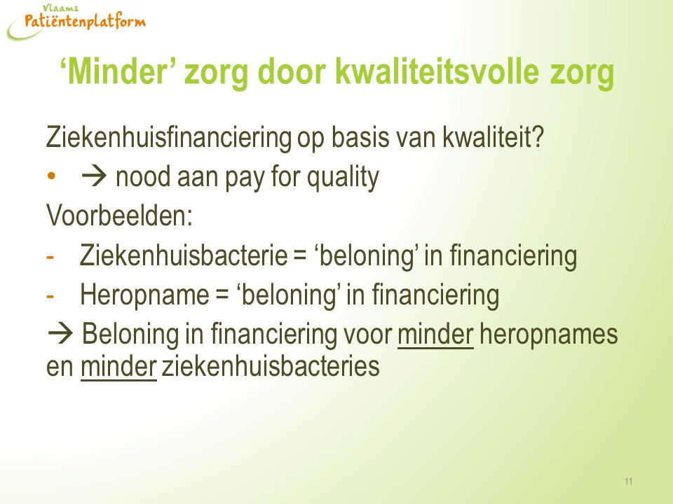 'Minder' zorg door kwaliteitsvolle zorg Ziekenhuisfinanciering op basis van kwaliteit.