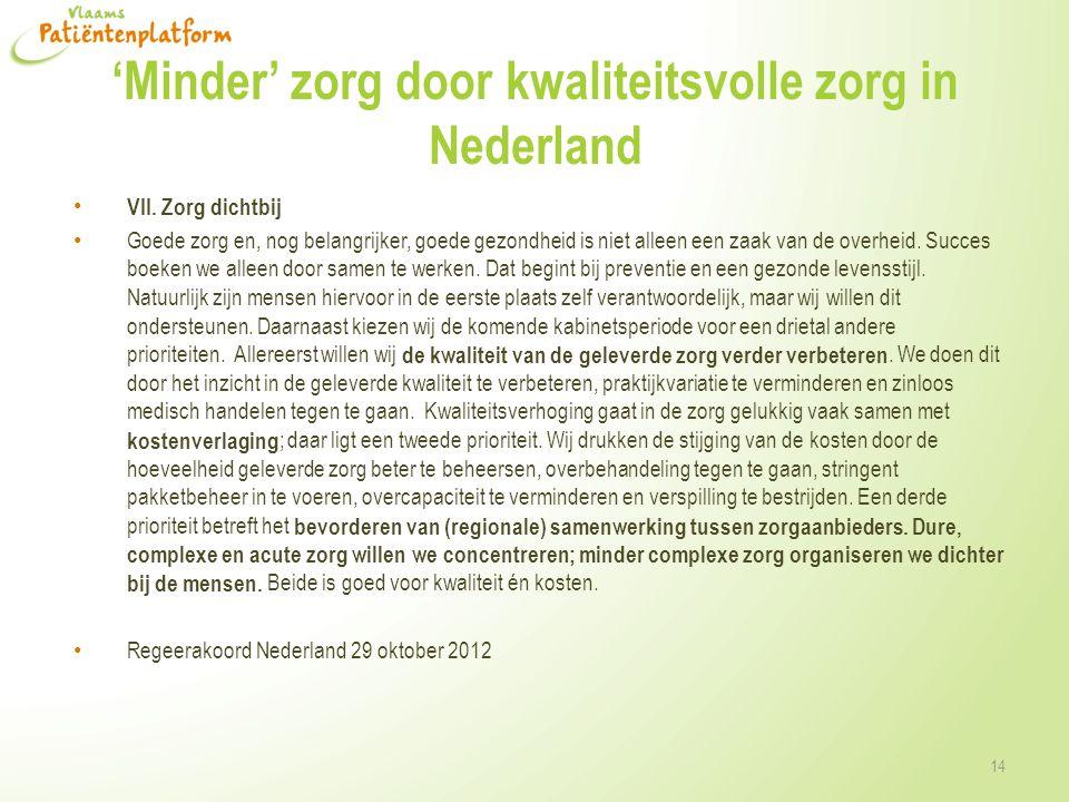 'Minder' zorg door kwaliteitsvolle zorg in Nederland • VII.