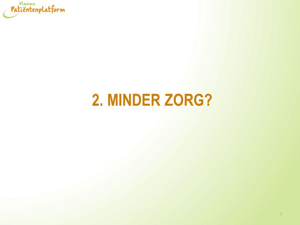 2. MINDER ZORG? 7